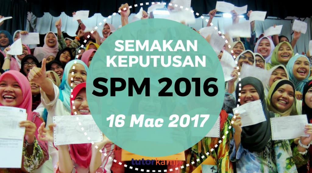 Tajuk besar Semakan Keputusan SPM 2016 dengan tarikh pengumuman 16 Mac 2017 berlatarbelakangkan sekumpulan calon SPM yang menyambut slip SPM mereka