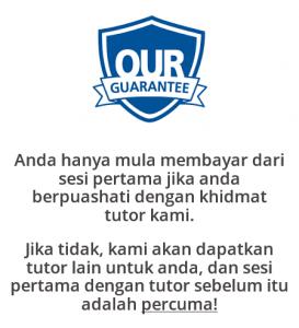 Logo Our Guarantee untuk menjamin tutor terbaik dan ayat jaminan Anda Hanya mula membayar dari sesi pertama jika anda berpuas hati dengan khidmat tutor kami.
