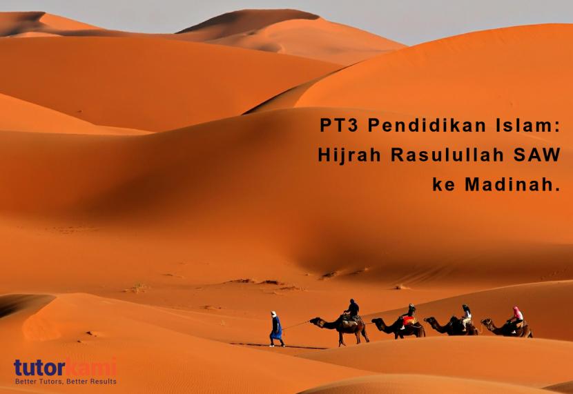 PT3 Pendidikan Islam: Hijrah Rasulullah. A group of travellers going through a dessert