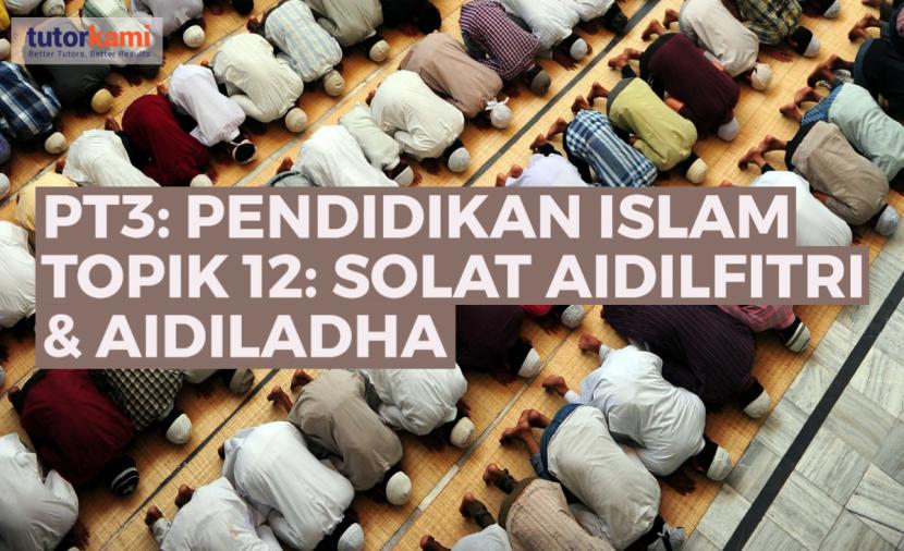 People praying in mosque with caption PT3: Penddikan Islam Topik 12 Solat Aidilfitri Dan Aidiladha